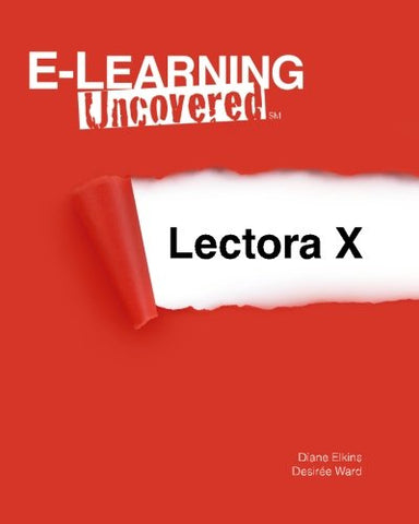 E-Learning Uncovered: Lectora X
