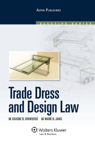 Trade Dress And Design Law (Elective (Aspen))