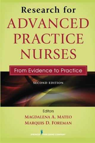 Research For Advanced Practice Nurses, Second Edition: From Evidence To Practice