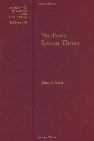 Nonlinear System Theory (Mathematics In Science And Engineering, Vol. 175)