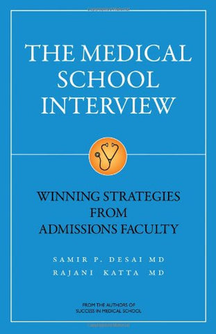 The Medical School Interview: Winning Strategies From Admissions Faculty