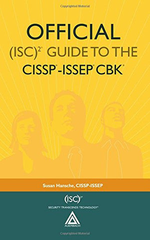 Official (Isc) 2 Guide To The Cissp-Issep Cbk ((Isc) 2 Press)