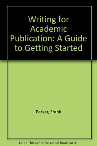 Writing For Academic Publication: A Guide To Getting Started
