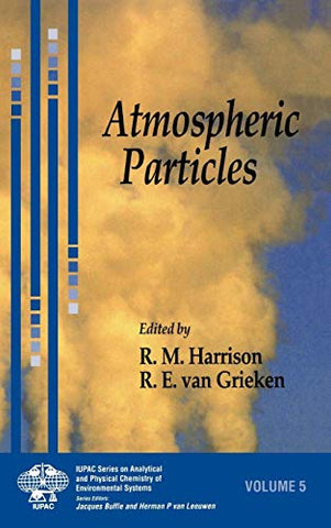 Atmospheric Particles (Series On Analytical And Physical Chemistry Of Environmental Systems) (V. 5)