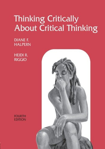Thinking Critically About Critical Thinking: A Workbook To Accompany Halpern'S Thought & Knowledge (Volume 1)