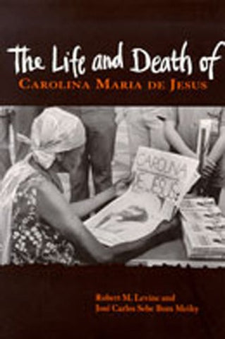 The Life And Death Of Carolina Maria De Jesus (Dilogos Series)