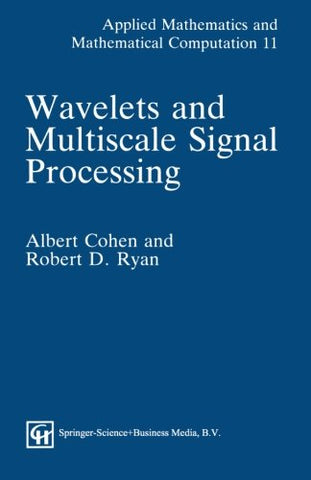 Wavelets And Multiscale Signal Processing (Applied Mathematics And Mathematical Computation)