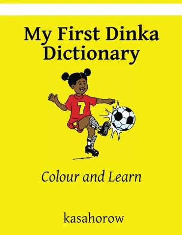 My First Dinka Dictionary: Colour And Learn (Dinka Edition)