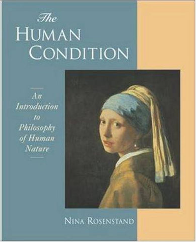 The Human Condition: An Introduction To The Philosophy Of Human Nature
