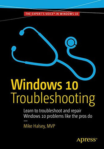Windows 10 Troubleshooting (Windows Troubleshooting Series)