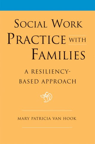 Social Work Practice With Families: A Resiliency-Based Approach