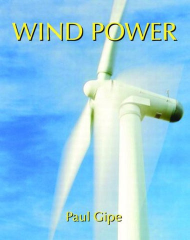 Wind Power: Renewable Energy For Home, Farm And Business