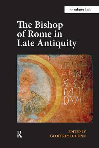 The Bishop Of Rome In Late Antiquity
