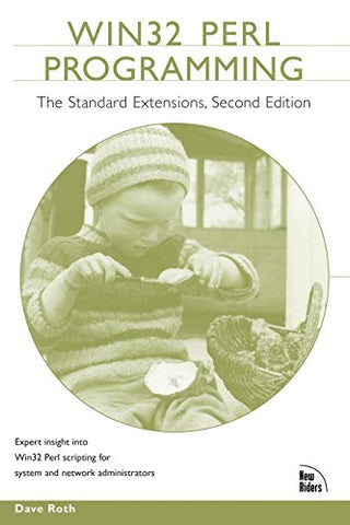 Win32 Perl Programming: The Standard Extensions (2Nd Edition)