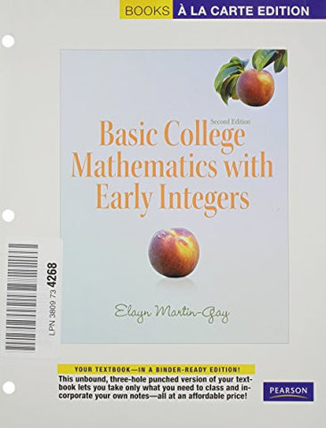 Basic College Mathematics With Early Integers, Books A La Carte Edition (2Nd Edition)