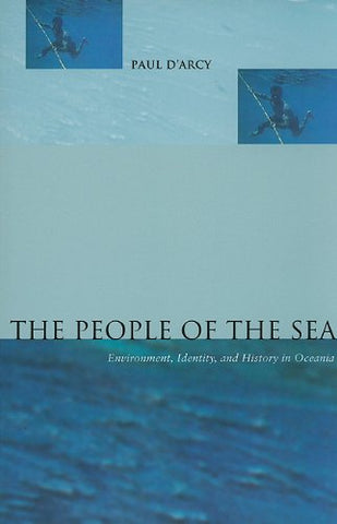 The People Of The Sea: Environment, Identity, And History In Oceania