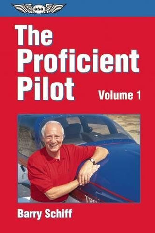 The Proficient Pilot, Volume 1 (General Aviation Reading Series)