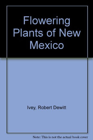 Flowering Plants Of New Mexico