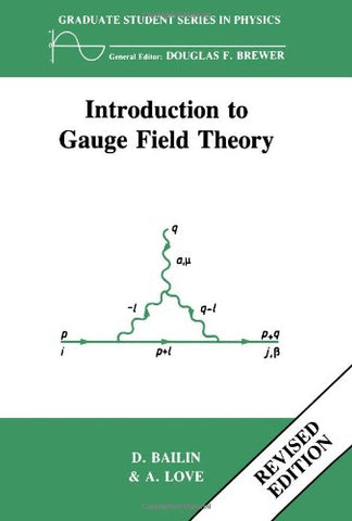 Introduction To Gauge Field Theory Revised Edition (Graduate Student Series In Physics)