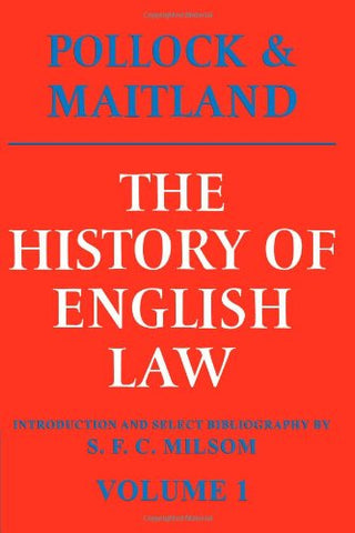 The History Of English Law, Volume 1: Before The Time Of Edward I
