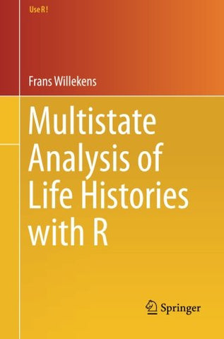Multistate Analysis Of Life Histories With R (Use R!)