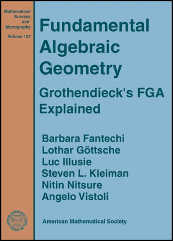 Fundamental Algebraic Geometry (Mathematical Surveys And Monographs) (Mathematical Surveys And Monographs Series (Sep.Title P)