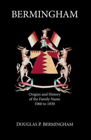 Bermingham: Origins And History Of The Family Name - 1060 To 1830