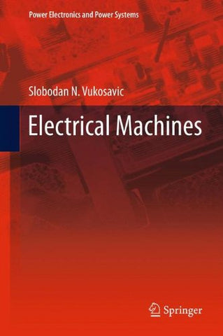 Electrical Machines (Power Electronics And Power Systems)