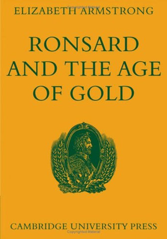 Ronsard And The Age Of Gold