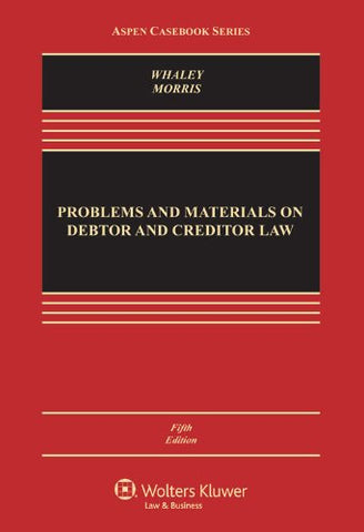 Problems And Materials On Debtor And Creditor Law, Fifth Edition (Aspen Casebook)