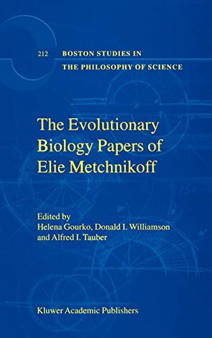 The Evolutionary Biology Papers Of Elie Metchnikoff (Boston Studies In The Philosophy And History Of Science)