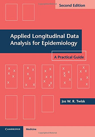Applied Longitudinal Data Analysis For Epidemiology: A Practical Guide (Cambridge Medicine (Paperback))