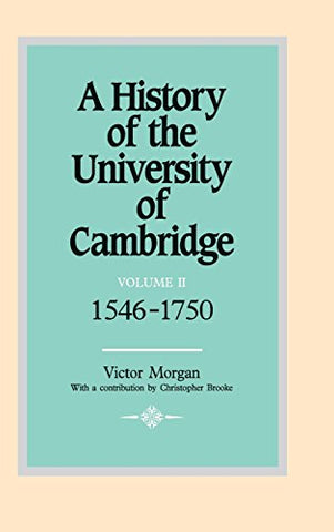 A History Of The University Of Cambridge: Volume 2, 1546-1750