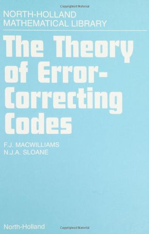 The Theory Of Error-Correcting Codes, Volume 16 (North-Holland Mathematical Library)