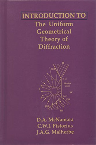 Introduction To The Uniform Geometrical Theory Of Diffraction (Artech House Microwave Library)