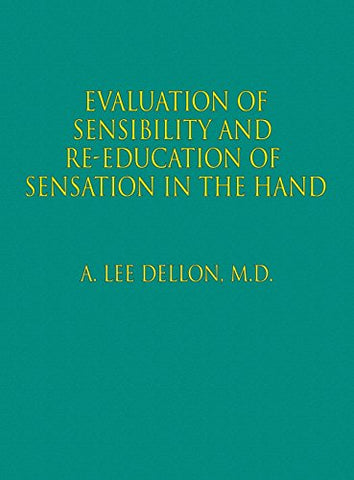 Evaluation Of Sensibility And Re-Education Of Sensation In The Hand