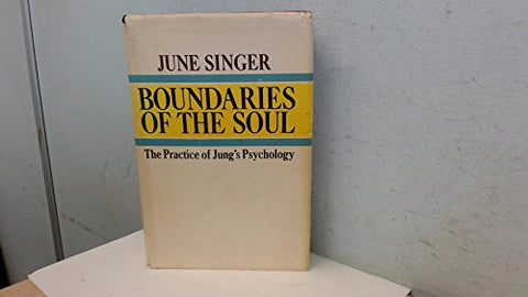 Boundaries Of The Soul;: The Practice Of Jung'S Psychology