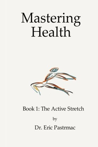 Mastering Health: Book 1 The Active Stretch