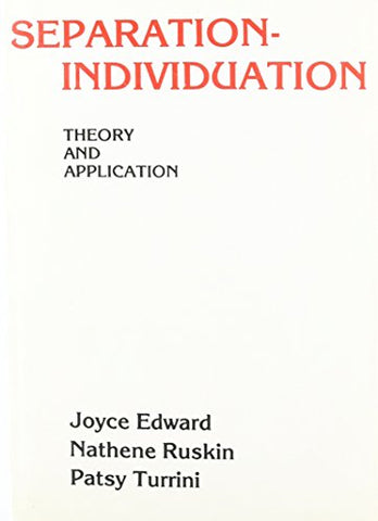 Separation--Individuation: Theory And Application (Gardner Press Series In Clinical Social Work)