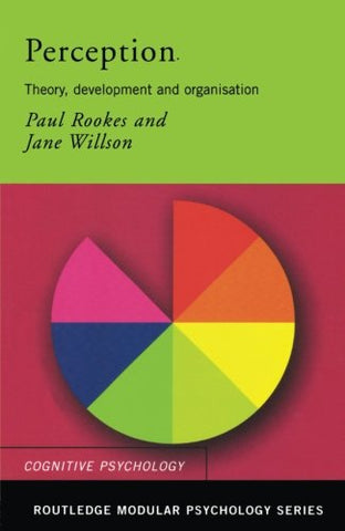 Perception: Theory, Development And Organisation (Routledge Modular Psychology) (Volume 16)
