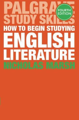 How To Begin Studying English Literature (Palgrave Study Skills)