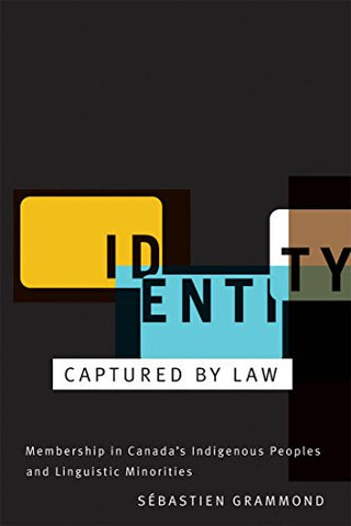 Identity Captured By Law: Membership In Canada'S Indigenous Peoples And Linguistic Minorities