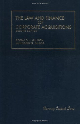 The Law And Finance Of Corporate Acquisitions, 2Nd Edition (University Casebook)