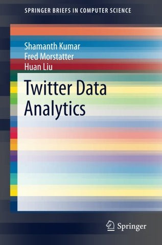 Twitter Data Analytics (Springerbriefs In Computer Science)