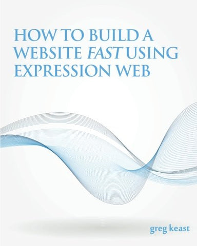How To Build A Website Fast Using Expression Web