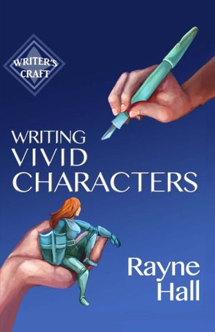 Writing Vivid Characters: Professional Techniques For Fiction Authors (Writer'S Craft) (Volume 18)