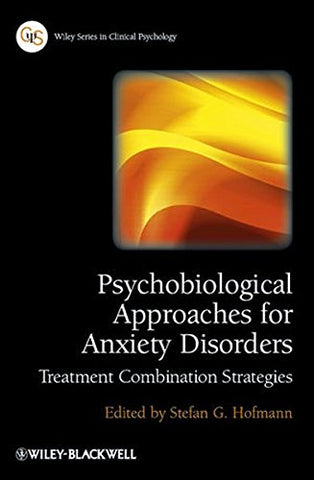 Psychobiological Approaches For Anxiety Disorders: Treatment Combination Strategies