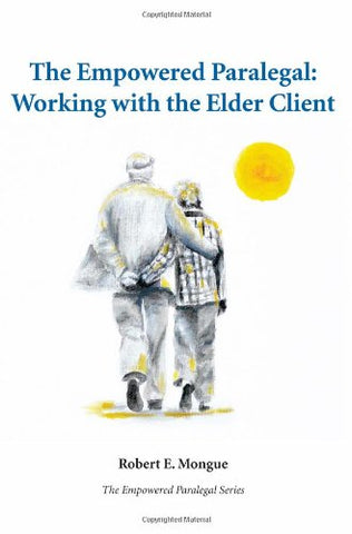 The Empowered Paralegal: Working With The Elder Client