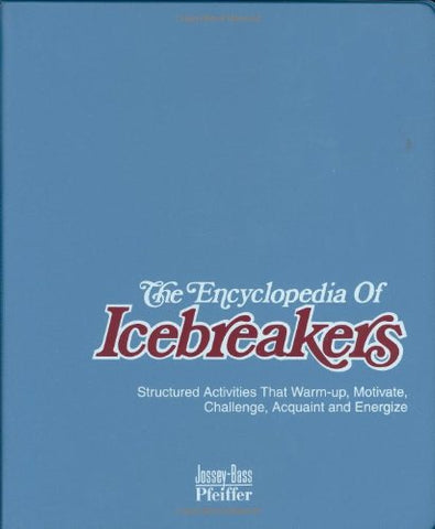 The Encyclopedia Of Icebreakers: Structured Activities That Warm-Up, Motivate, Challenge, Acquaint And Energize, Package