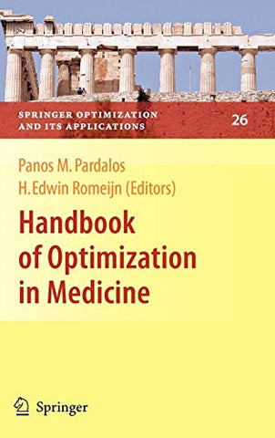 Handbook Of Optimization In Medicine (Springer Optimization And Its Applications)
